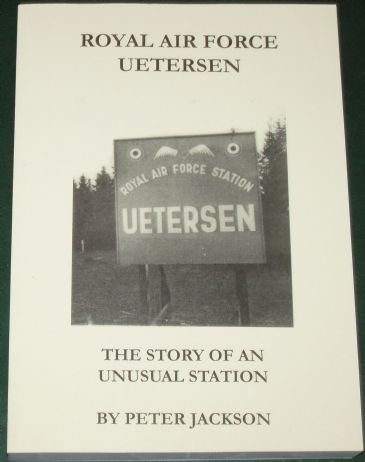 Royal Air Force Uetersen - The Story of an Unusual Station, by Peter Jackson